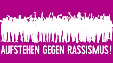 """""""Aufstehen gegen Rassismus"""" ist ein bundesweites Bündnis aus verschiedenen Organisationen, Parteien und Verbänden."""